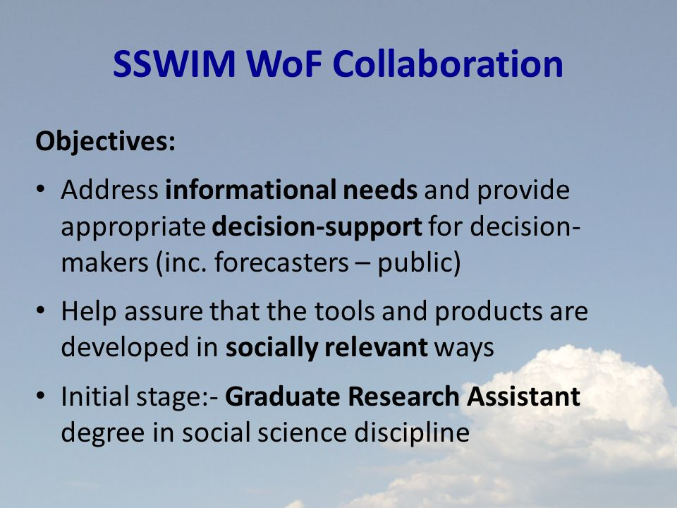SSWIM WoF Collaboration Objectives: Address informational needs and provide appropriate decision-support for decision- makers (inc.