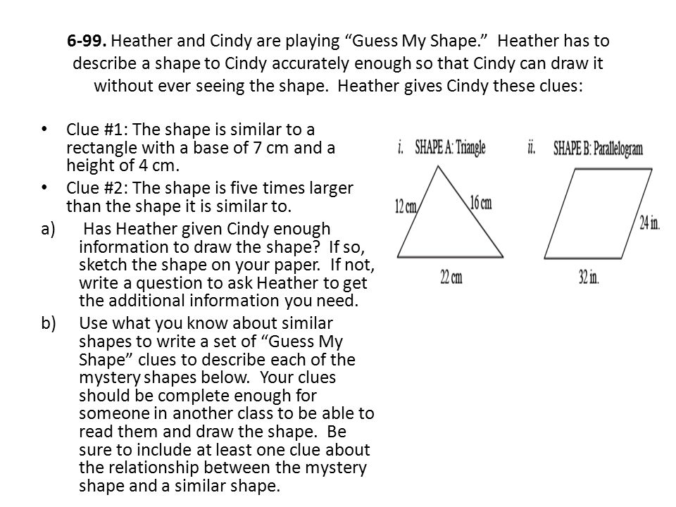 """6-99. Heather and Cindy are playing """"Guess My Shape."""" Heather has to describe a shape to Cindy accurately enough so that Cindy can draw it without eve"""