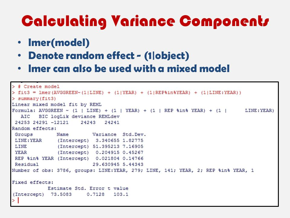 Calculating Variance Components lmer(model) Denote random effect - (1|object) lmer can also be used with a mixed model