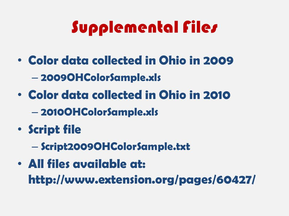Supplemental Files Color data collected in Ohio in 2009 – 2009OHColorSample.xls Color data collected in Ohio in 2010 – 2010OHColorSample.xls Script fi