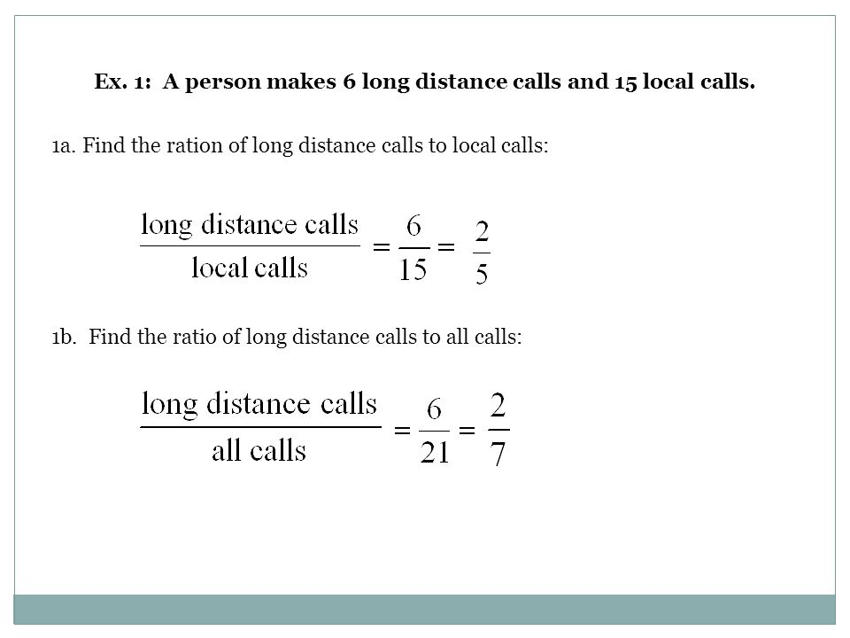 Ex. 1: A person makes 6 long distance calls and 15 local calls.
