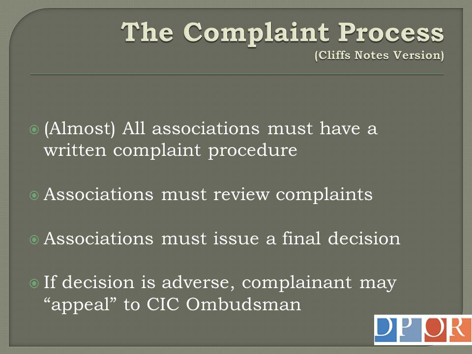  Association Complaint: A written complaint filed by a member of the association or citizen pursuant to an association complaint procedure.
