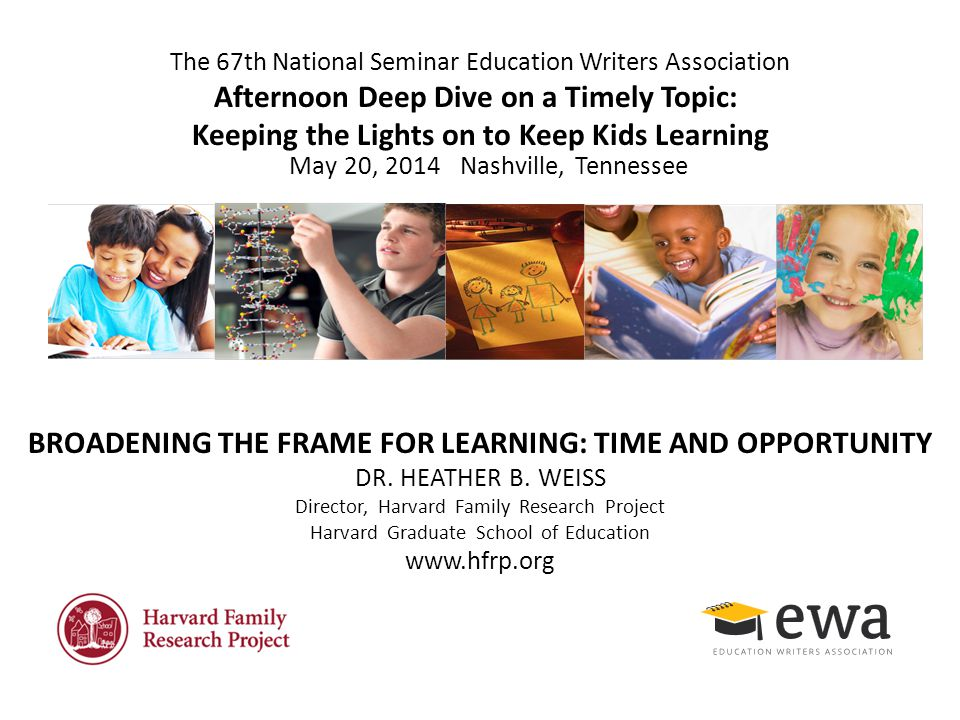 The 67th National Seminar Education Writers Association Afternoon Deep Dive on a Timely Topic: Keeping the Lights on to Keep Kids Learning BROADENING