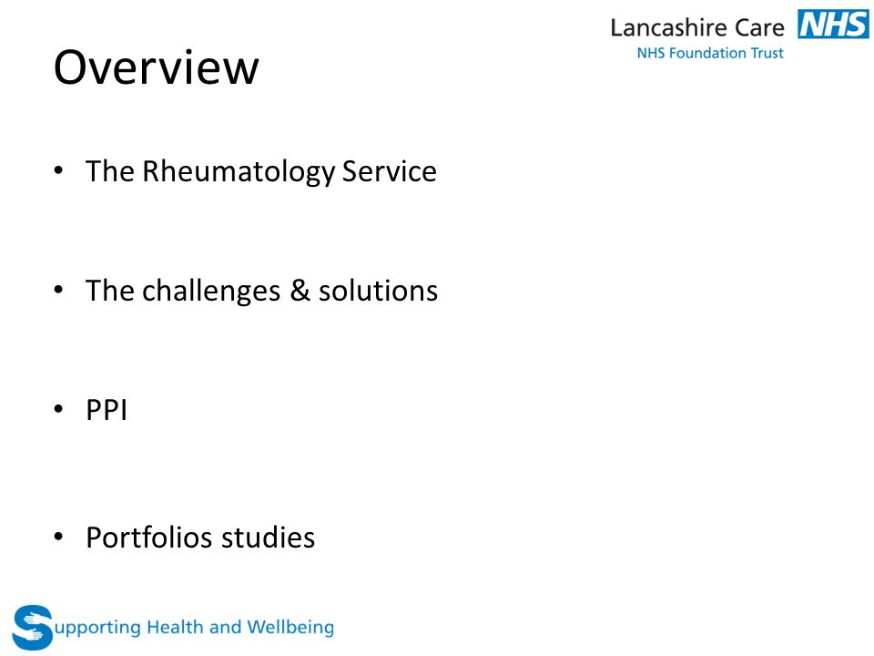 Overview The Rheumatology Service The challenges & solutions PPI Portfolios studies