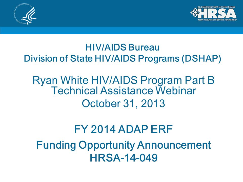 12 Objectives To provide pre-application technical assistance to applicants of the FY 2014 ADAP ERF Funding Opportunity Announcement.