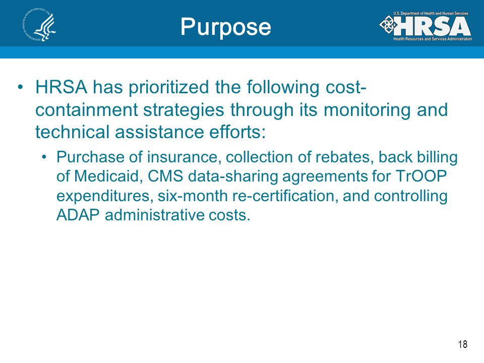 18 HRSA has prioritized the following cost- containment strategies through its monitoring and technical assistance efforts: Purchase of insurance, col