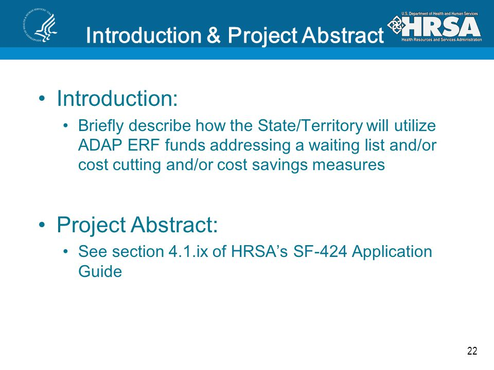 22 Introduction & Project Abstract Introduction: Briefly describe how the State/Territory will utilize ADAP ERF funds addressing a waiting list and/or
