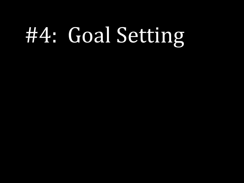 #4: Goal Setting