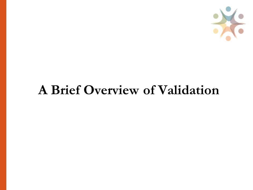 A Brief Overview of Validation