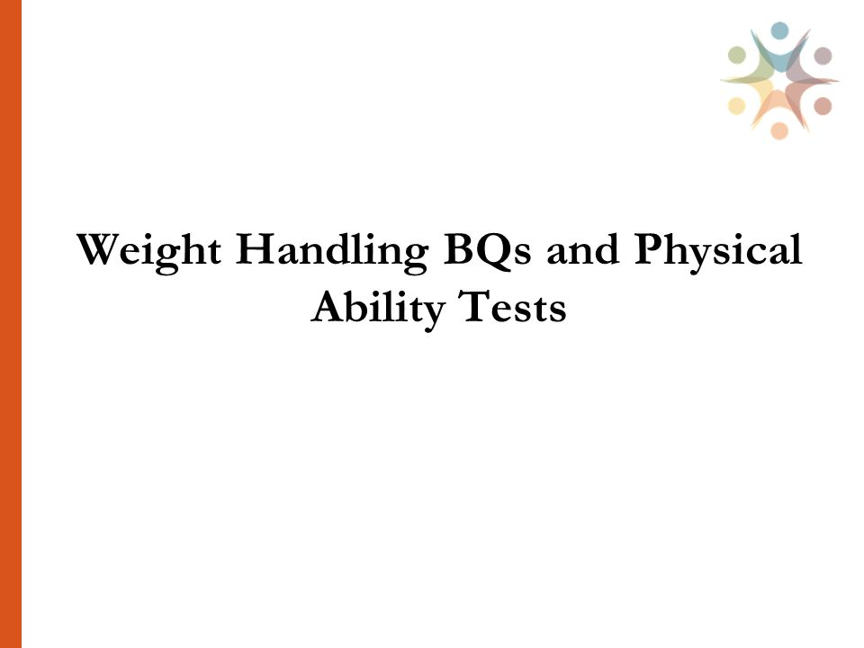 Weight Handling BQs and Physical Ability Tests