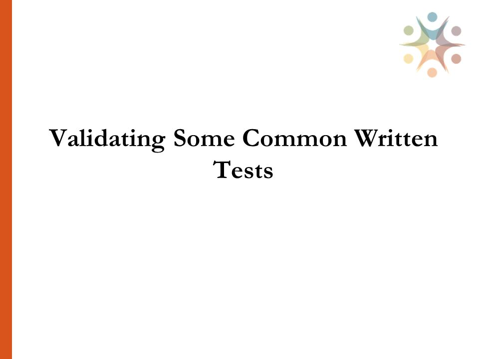 Validating Some Common Written Tests