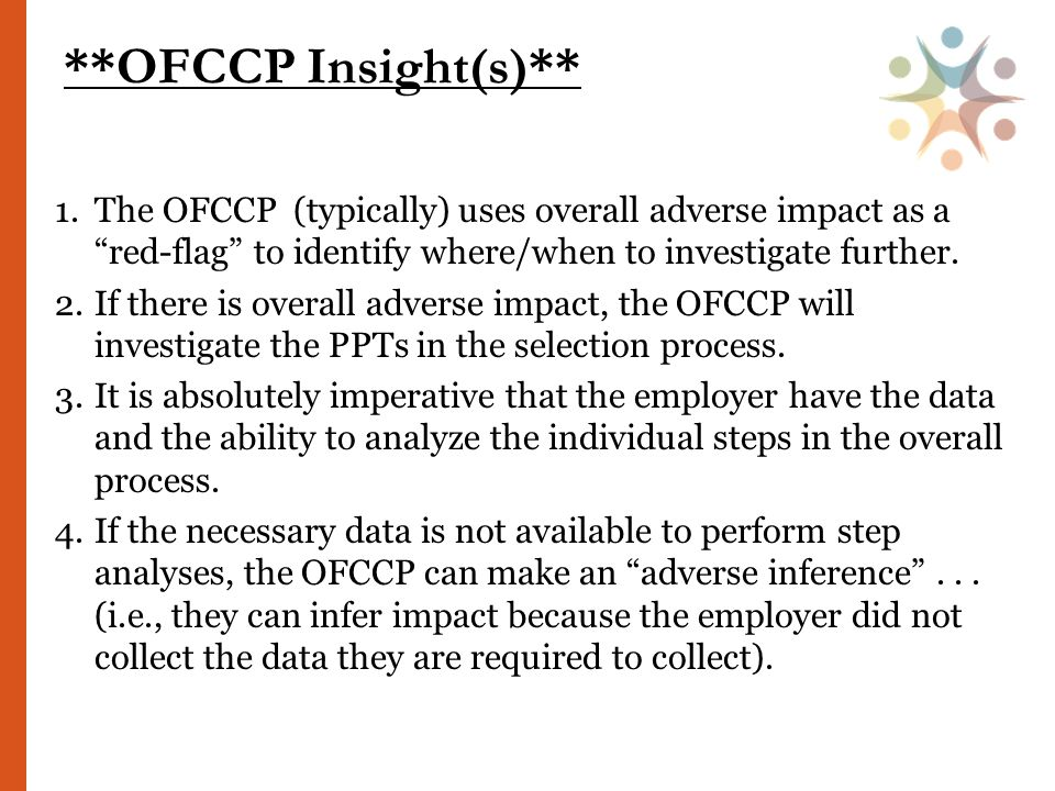 1.The OFCCP (typically) uses overall adverse impact as a red-flag to identify where/when to investigate further.