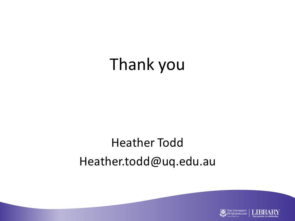 Thank you Heather Todd Heather.todd@uq.edu.au