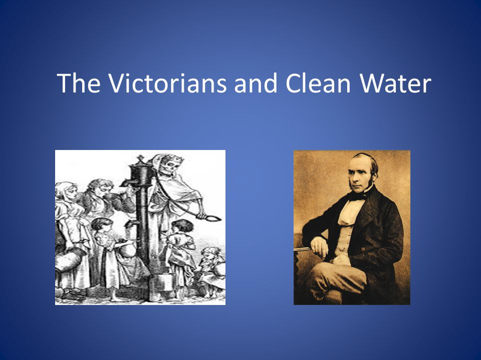 The Victorians and Clean Water
