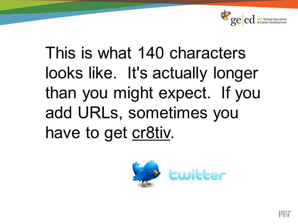 This is what 140 characters looks like. It s actually longer than you might expect.