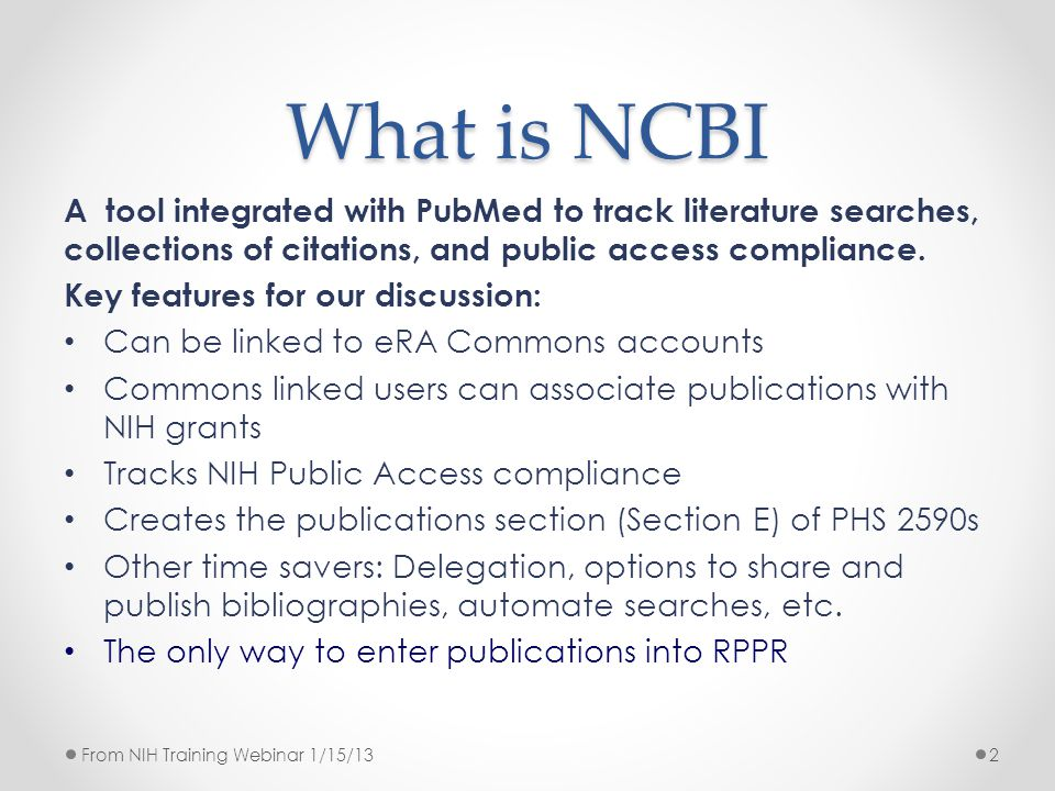 What is NCBI A tool integrated with PubMed to track literature searches, collections of citations, and public access compliance. Key features for our