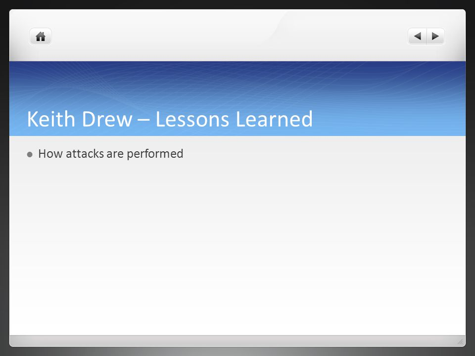 Keith Drew – Lessons Learned How attacks are performed