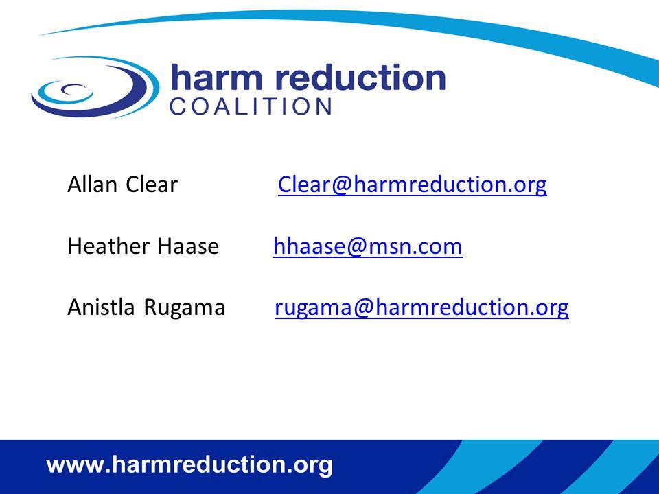 Allan Clear Clear@harmreduction.orgClear@harmreduction.org Heather Haase hhaase@msn.comhhaase@msn.com Anistla Rugama rugama@harmreduction.orgrugama@harmreduction.org