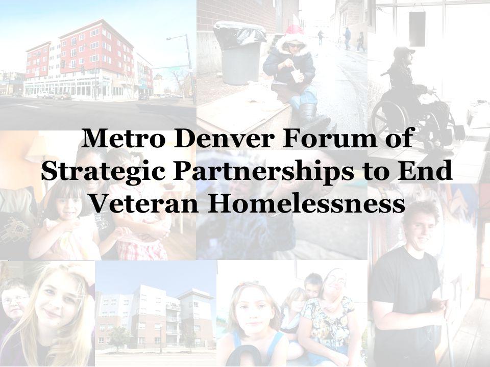 Metro Denver Forum of Strategic Partnerships to End Veteran Homelessness