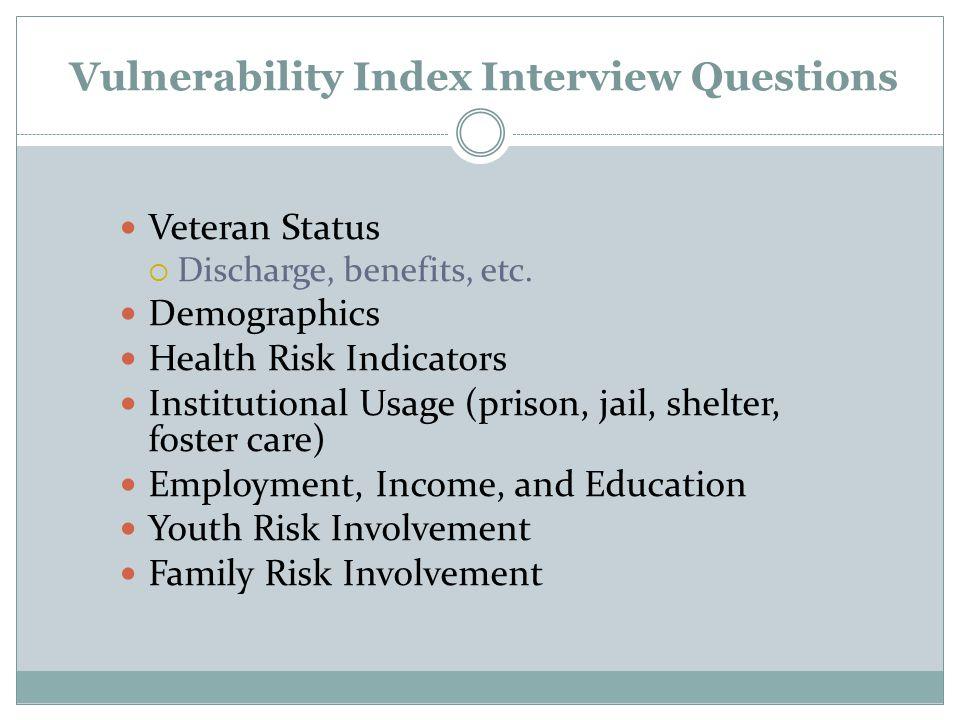 Vulnerability Index Interview Questions Veteran Status  Discharge, benefits, etc.