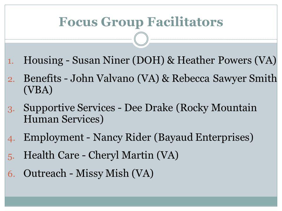 Focus Group Facilitators 1.Housing - Susan Niner (DOH) & Heather Powers (VA) 2.