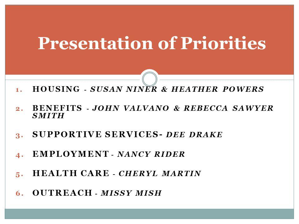 1.HOUSING - SUSAN NINER & HEATHER POWERS 2. BENEFITS - JOHN VALVANO & REBECCA SAWYER SMITH 3.