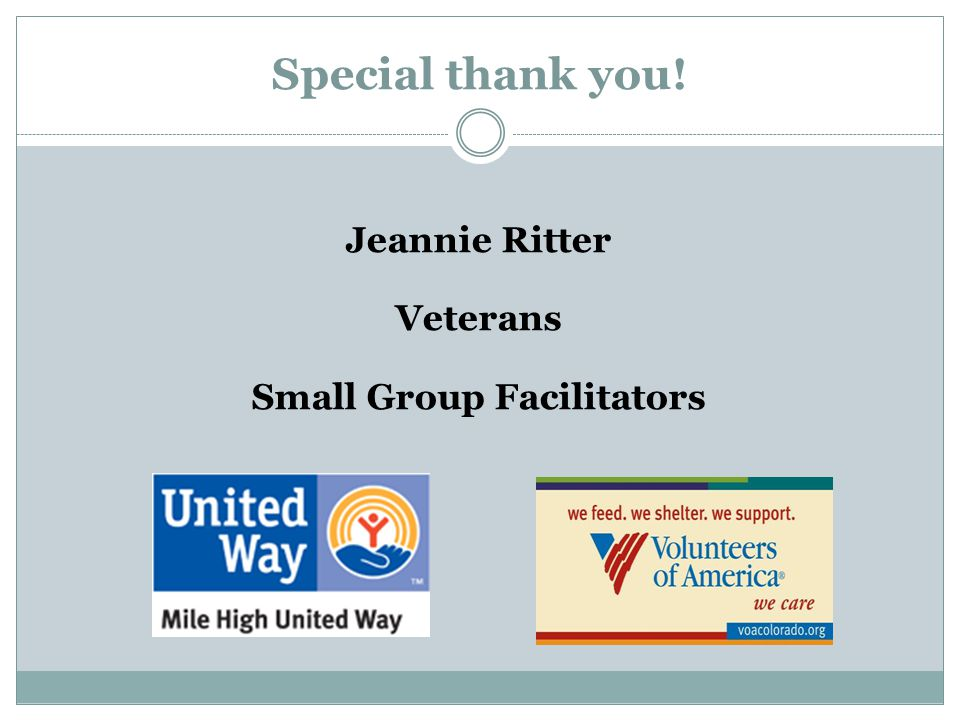 Special thank you! Jeannie Ritter Veterans Small Group Facilitators
