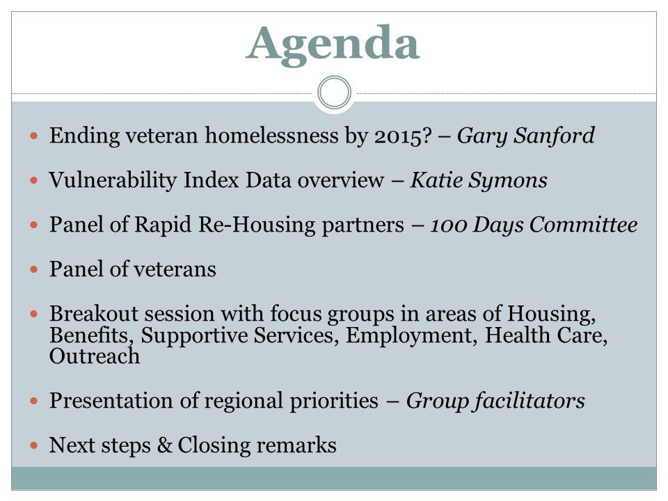 Agenda Ending veteran homelessness by 2015.