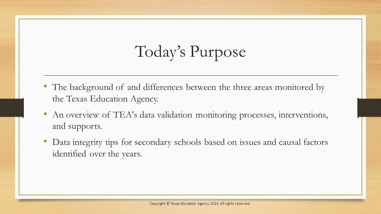 Today's Purpose The background of and differences between the three areas monitored by the Texas Education Agency.