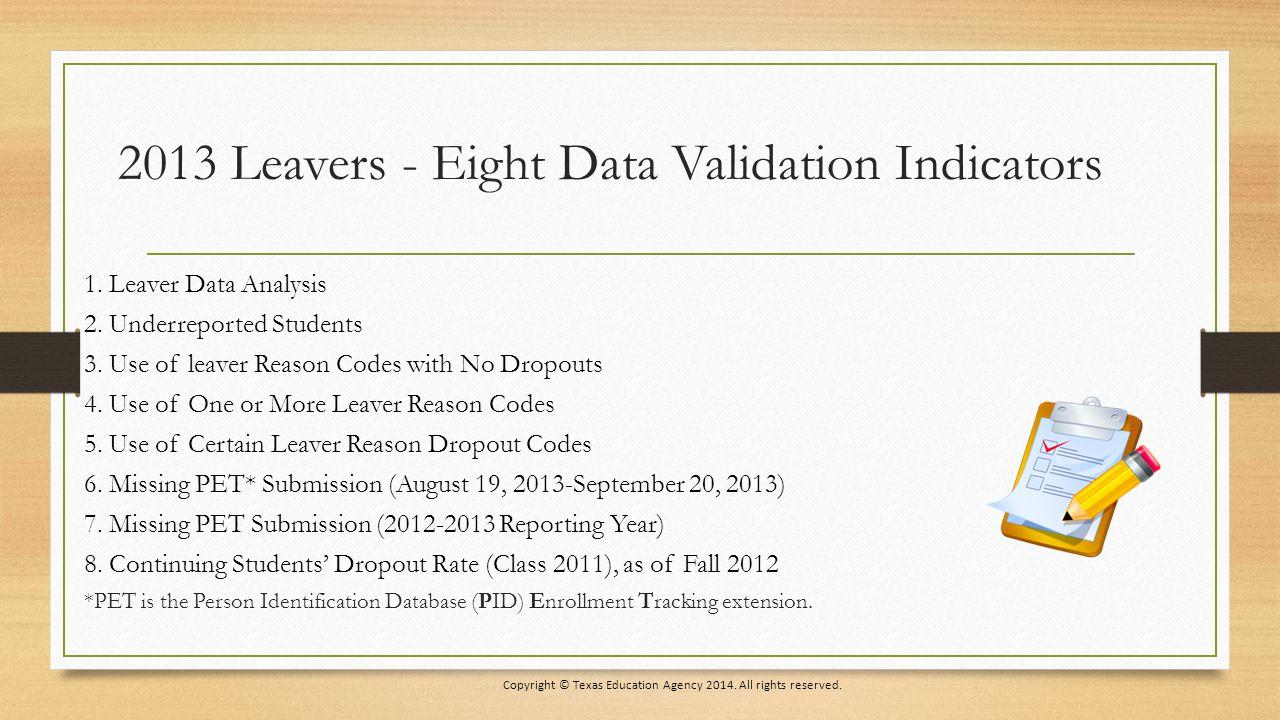 2013 Leavers - Eight Data Validation Indicators 1.