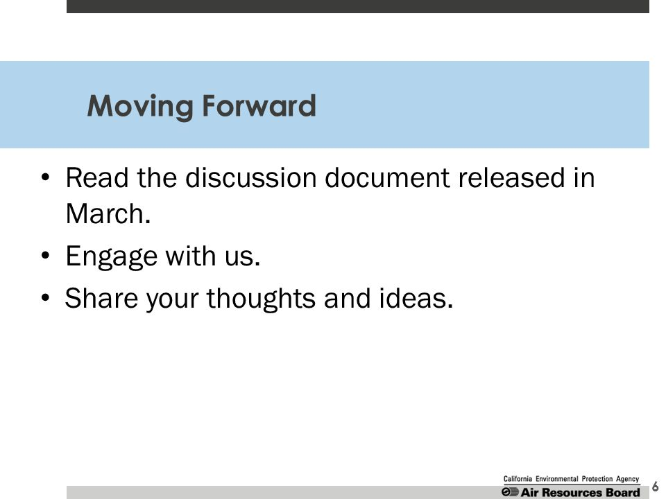 Moving Forward 6 Read the discussion document released in March.