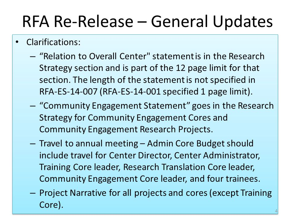 RFA Re-Release – General Updates Clarifications: – Relation to Overall Center statement is in the Research Strategy section and is part of the 12 page limit for that section.