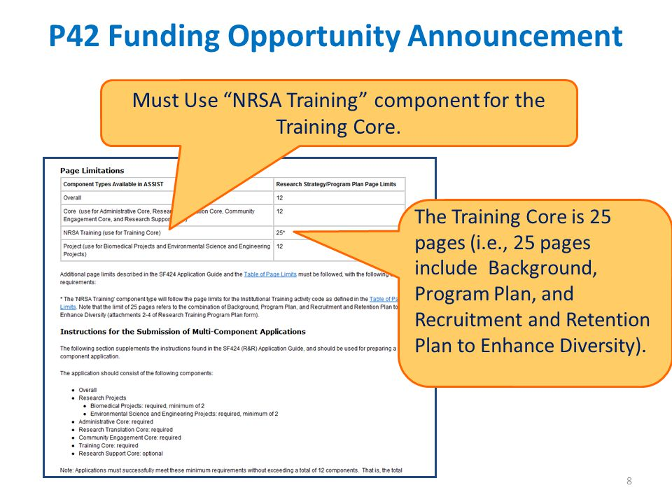 8 P42 Funding Opportunity Announcement 8 Must Use NRSA Training component for the Training Core.