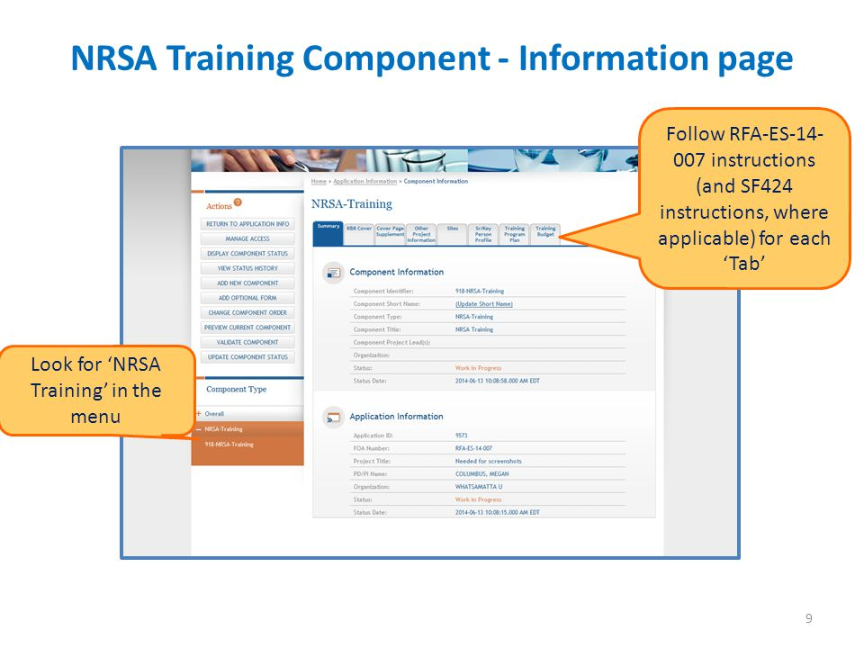 NRSA Training Component - Information page 9 Look for 'NRSA Training' in the menu Follow RFA-ES-14- 007 instructions (and SF424 instructions, where applicable) for each 'Tab'