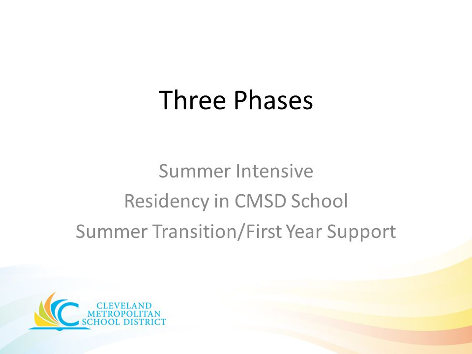 Three Phases Summer Intensive Residency in CMSD School Summer Transition/First Year Support