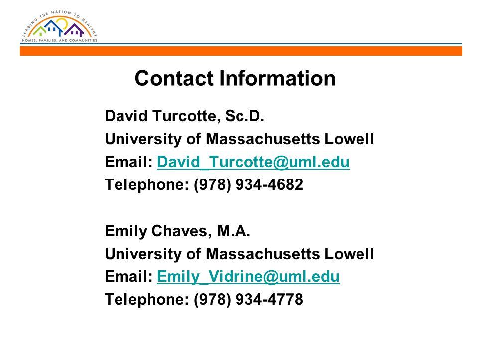 Contact Information David Turcotte, Sc.D. University of Massachusetts Lowell Email: David_Turcotte@uml.eduDavid_Turcotte@uml.edu Telephone: (978) 934-