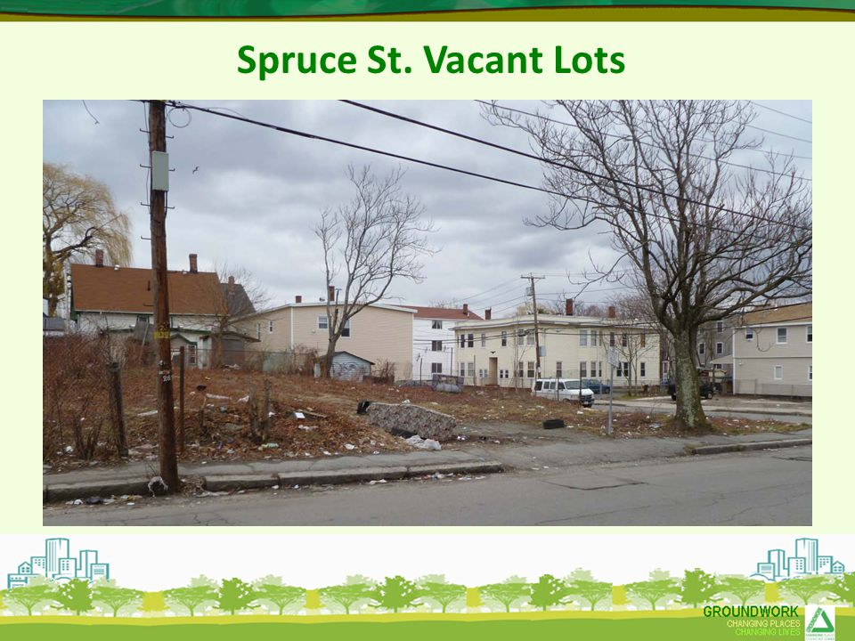 Spruce St. Vacant Lots