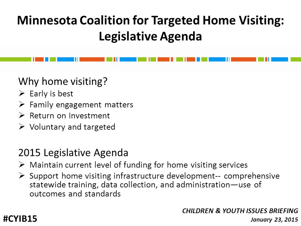Minnesota Coalition for Targeted Home Visiting: Legislative Agenda Why home visiting.