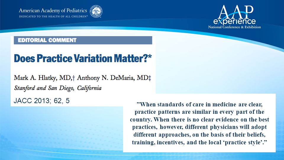 When standards of care in medicine are clear, practice patterns are similar in every part of the country.