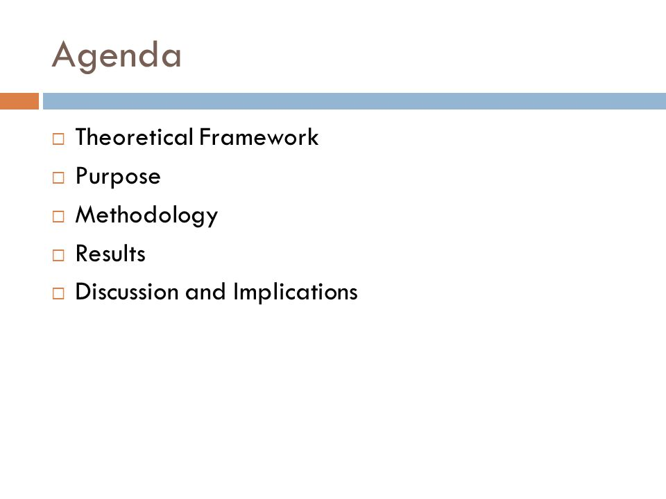 Agenda  Theoretical Framework  Purpose  Methodology  Results  Discussion and Implications