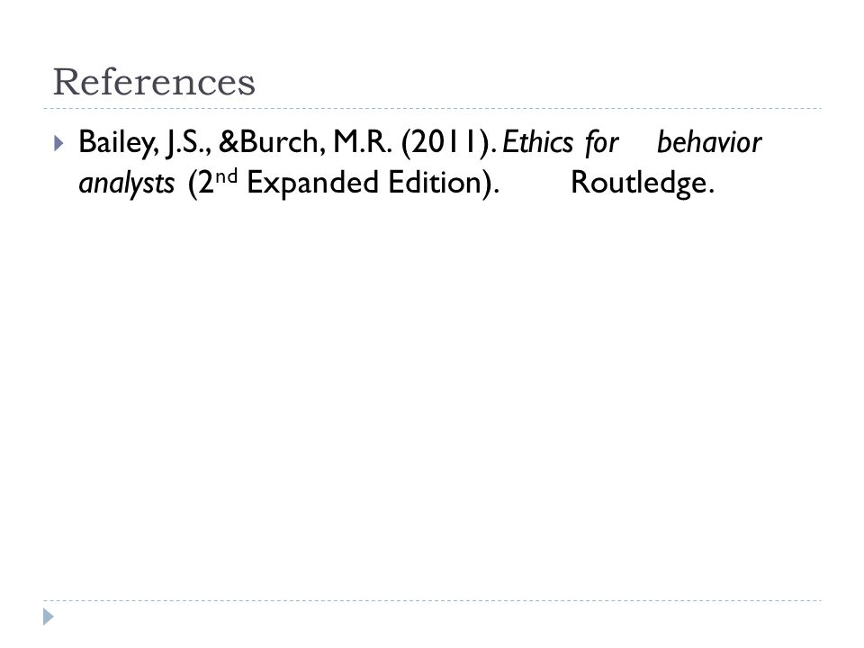 References  Bailey, J.S., &Burch, M.R. (2011).