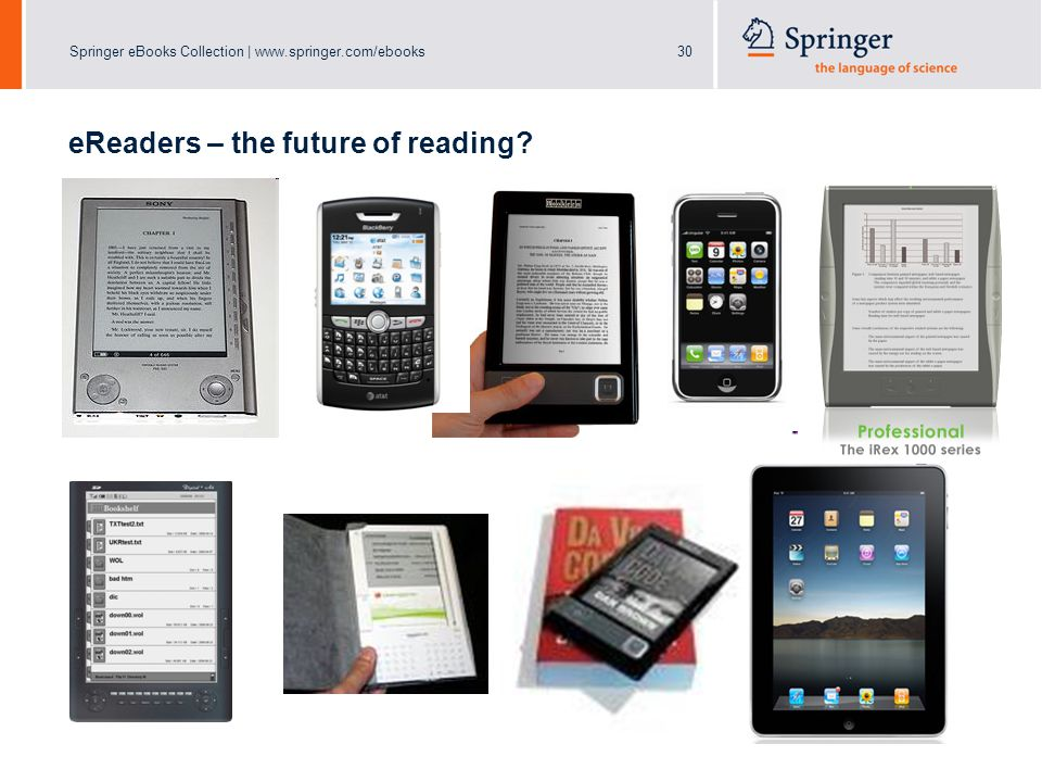 Springer eBooks Collection | www.springer.com/ebooks30 eReaders – the future of reading