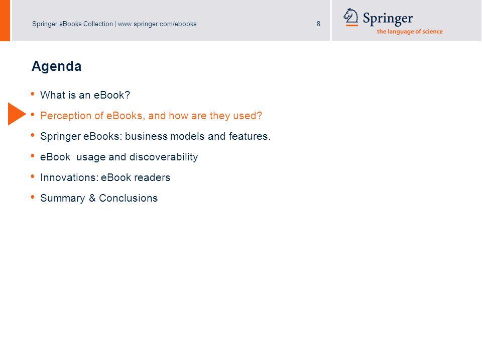 Springer eBooks Collection | www.springer.com/ebooks19 Agenda What is an eBook.