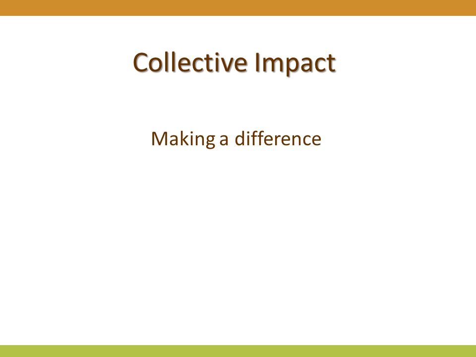 Collective Impact Making a difference