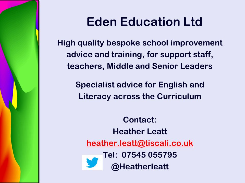 Eden Education Ltd High quality bespoke school improvement advice and training, for support staff, teachers, Middle and Senior Leaders Specialist advi