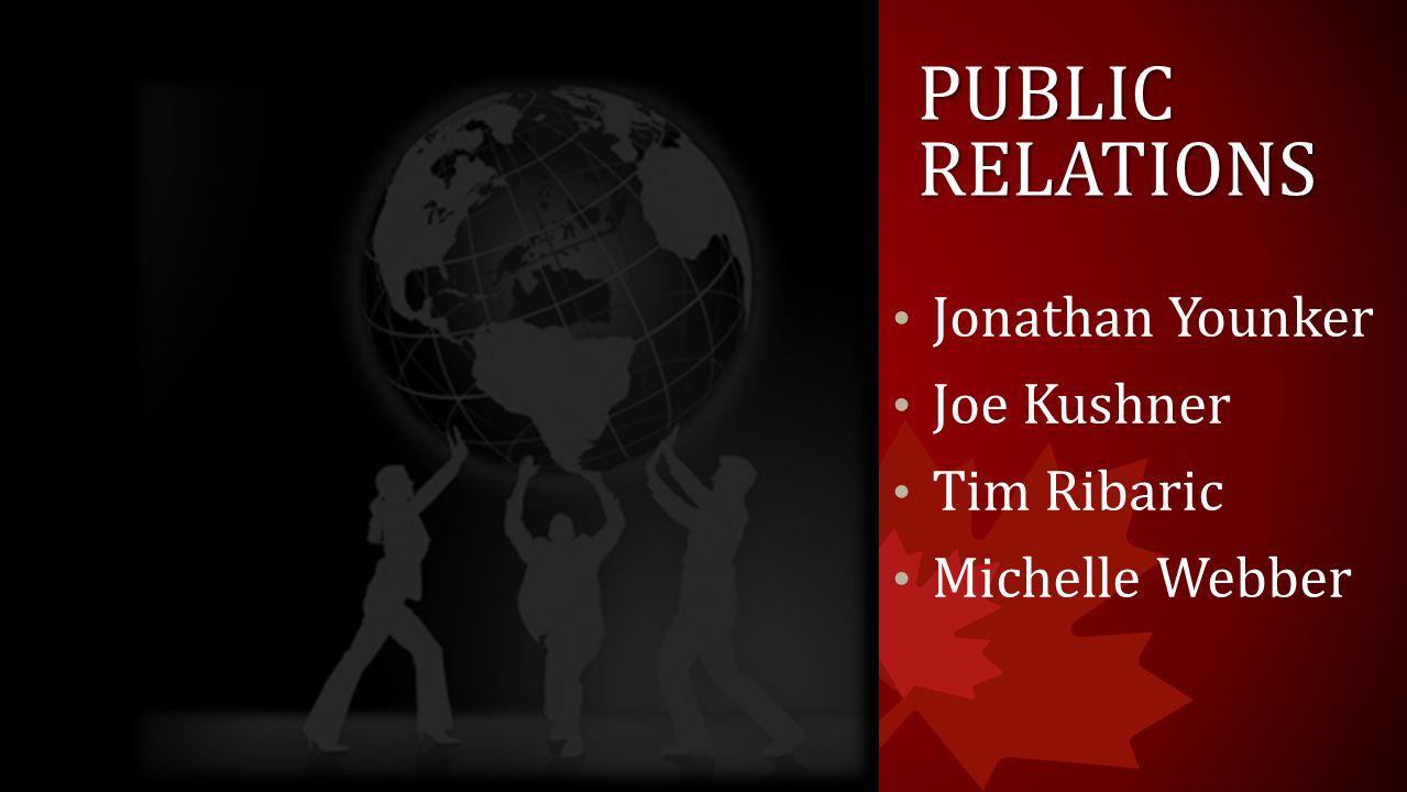 PUBLIC RELATIONS Jonathan Younker Joe Kushner Tim Ribaric Michelle Webber