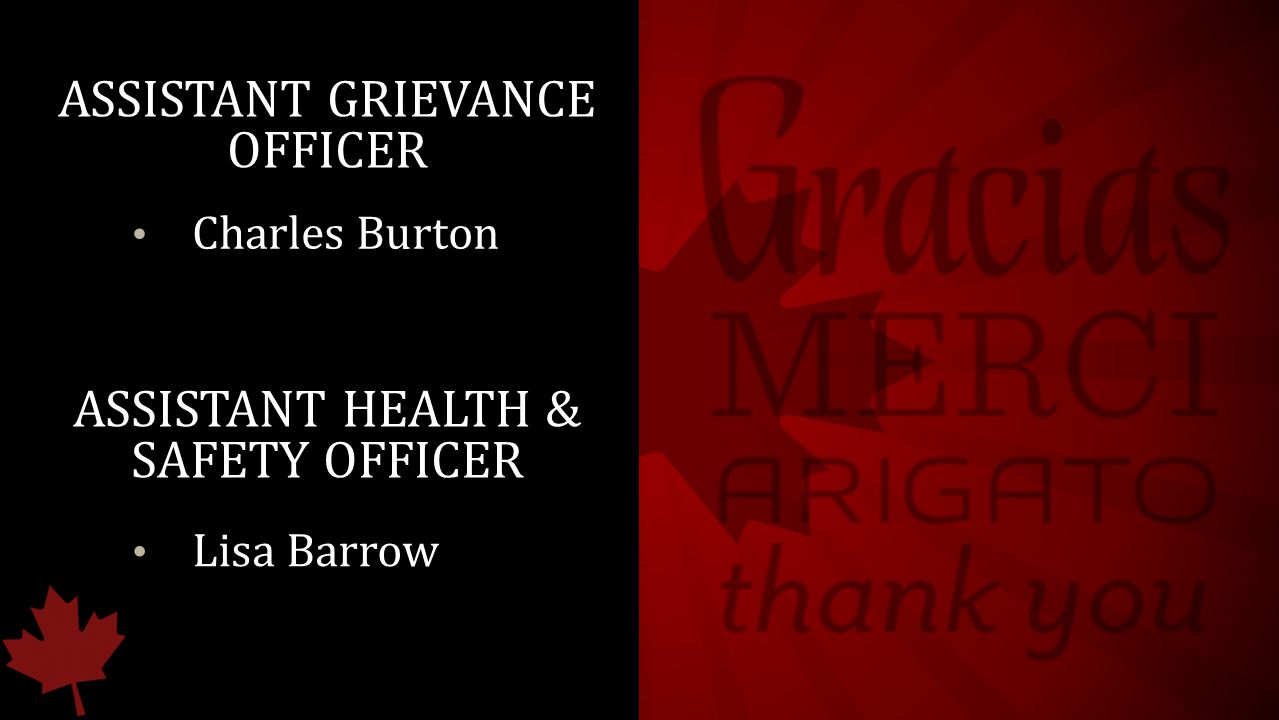 ASSISTANT GRIEVANCE OFFICER Charles Burton ASSISTANT HEALTH & SAFETY OFFICER Lisa Barrow