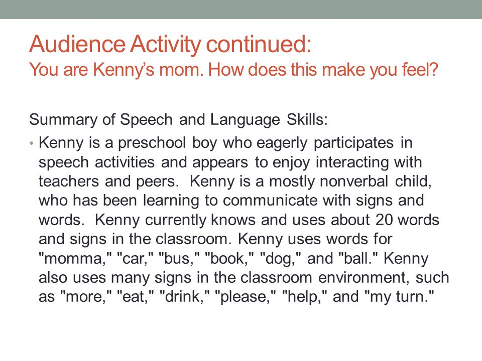 Audience Activity continued: You are Kenny's mom. How does this make you feel.