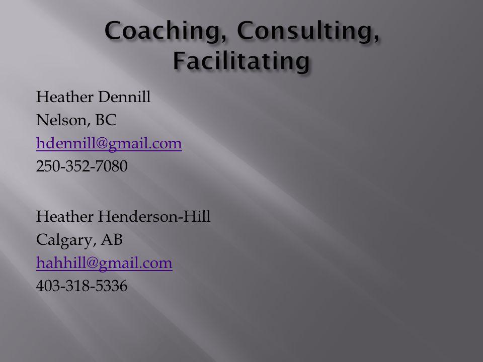 Heather Dennill Nelson, BC hdennill@gmail.com 250-352-7080 Heather Henderson-Hill Calgary, AB hahhill@gmail.com 403-318-5336