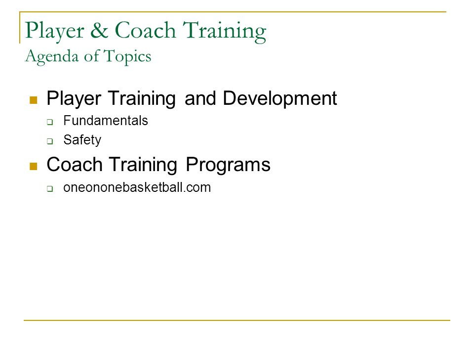 Player & Coach Training Agenda of Topics Player Training and Development  Fundamentals  Safety Coach Training Programs  oneononebasketball.com